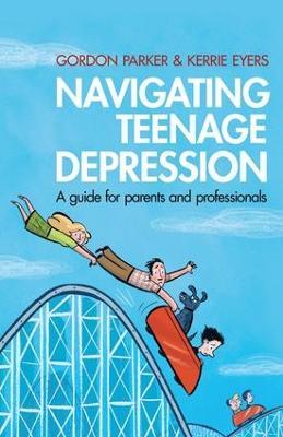 Navigating Teenage Depression: A Guide for Parents and Professionals (Hardback)