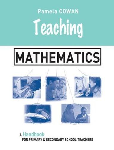 Teaching Mathematics: A Handbook for Primary and Secondary School Teachers - Teaching Series (Hardback)