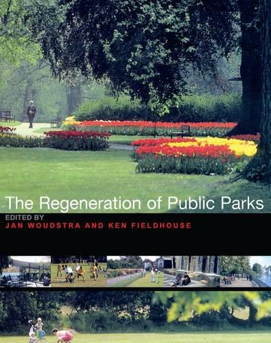 The Regeneration of Public Parks (Hardback)