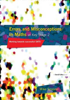Errors and Misconceptions in Maths at Key Stage 2: Working Towards Success in SATS (Hardback)