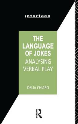 The Language of Jokes: Analyzing Verbal Play - Interface (Hardback)