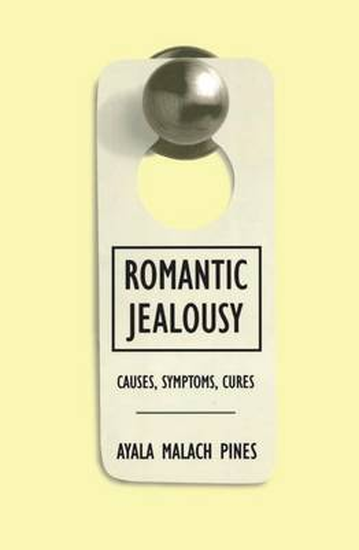 Romantic Jealousy: Causes, Symptoms, Cures (Hardback)