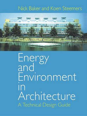 Energy and Environment in Architecture: A Technical Design Guide (Hardback)