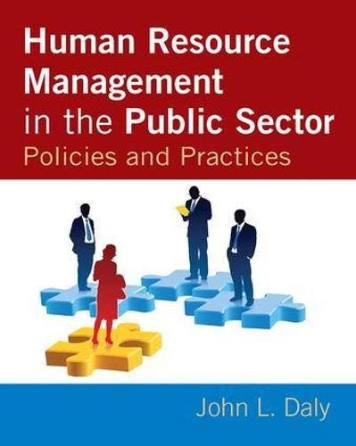 Human Resource Management in the Public Sector: Policies and Practices (Hardback)
