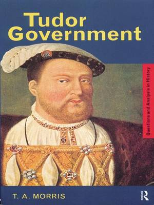 Tudor Government - Questions and Analysis in History (Hardback)