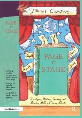Page to Stage: Developing Writing, Speaking And Listening Skills in Primary Schools (Hardback)