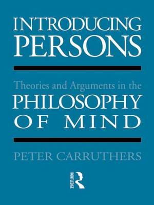 Introducing Persons: Theories and Arguments in the Philosophy of the Mind (Hardback)