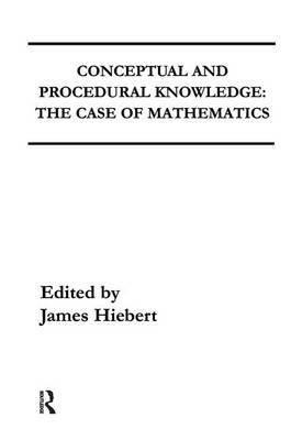 Conceptual and Procedural Knowledge: The Case of Mathematics (Hardback)