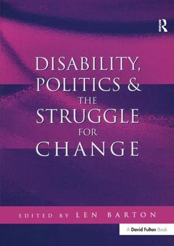 Disability, Politics and the Struggle for Change (Hardback)
