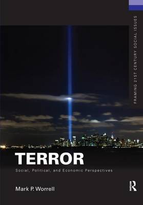 Terror: Social, Political, and Economic Perspectives - Framing 21st Century Social Issues (Hardback)