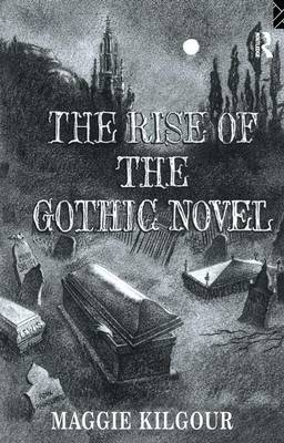 The Rise of the Gothic Novel (Hardback)
