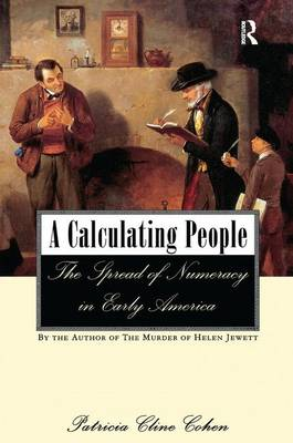 A Calculating People: The Spread of Numeracy in Early America (Hardback)
