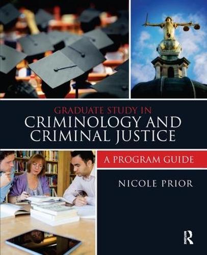 Graduate Study in Criminology and Criminal Justice: A Program Guide (Hardback)