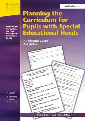 Planning the Curriculum for Pupils with Special Educational Needs: A Practical Guide - Resource Materials for Teachers (Hardback)