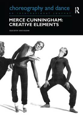 Merce Cunningham: Creative Elements - Choreography and Dance Studies Series (Hardback)