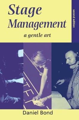 Stage Management: A Gentle Art (Hardback)