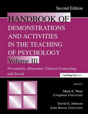 Handbook of Demonstrations and Activities in the Teaching of Psychology, Second Edition: Volume III: Personality, Abnormal, Clinical-Counseling, and Social (Hardback)