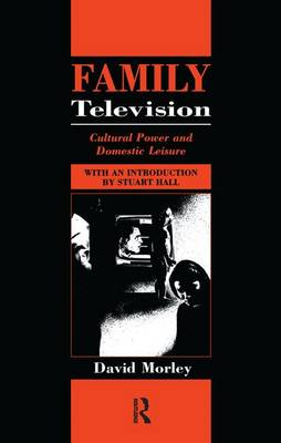Family Television: Cultural Power and Domestic Leisure - Comedia (Hardback)