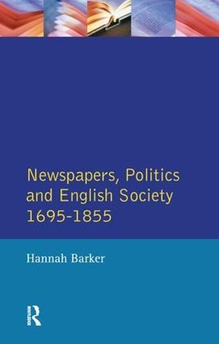 Newspapers and English Society 1695-1855 - Themes in British Social History (Hardback)