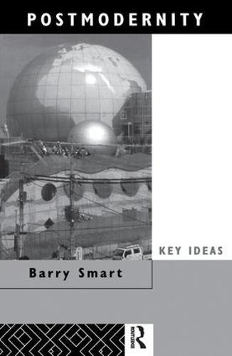 Postmodernity - Key Ideas (Hardback)