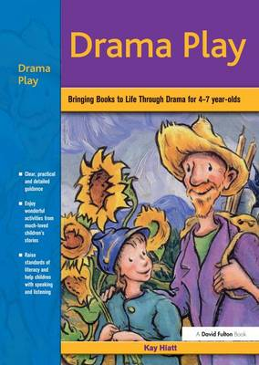 Drama Play: Bringing Books to Life Through Drama in the Early Years (Hardback)