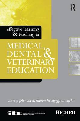 Effective Learning and Teaching in Medical, Dental and Veterinary Education - Effective Learning and Teaching in Higher Education (Hardback)