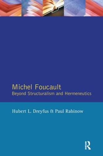 Michel Foucault: Beyond Structuralism and Hermeneutics (Hardback)