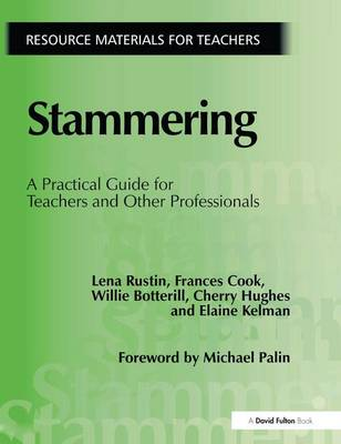Stammering: A Practical Guide for Teachers and Other Professionals (Hardback)