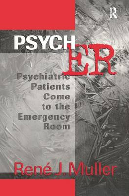 Psych ER: Psychiatric Patients Come to the Emergency Room (Hardback)