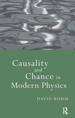 Causality and Chance in Modern Physics (Hardback)