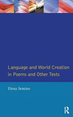 Language and World Creation in Poems and Other Texts - Textual Explorations (Hardback)