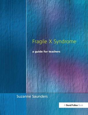 Fragile X Syndrome: A Guide for Teachers (Hardback)