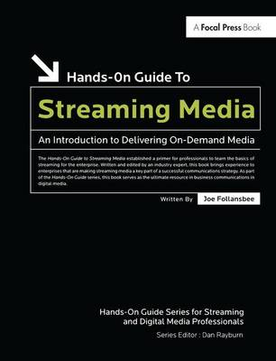 Hands-On Guide to Streaming Media: an Introduction to Delivering On-Demand Media (Hardback)