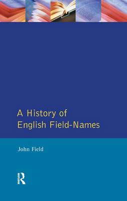 A History of English Field Names - Approaches to Local History (Hardback)
