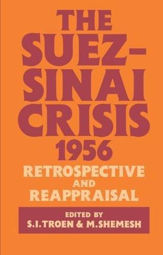 The Suez-Sinai Crisis: A Retrospective and Reappraisal (Hardback)