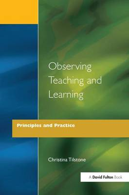 Observing Teaching and Learning: Principles and Practice (Hardback)