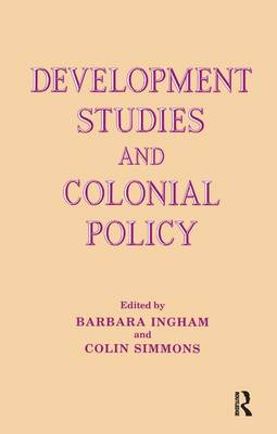 Development Studies and Colonial Policy (Hardback)