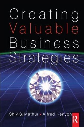 Creating Valuable Business Strategies (Hardback)