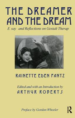The Dreamer and the Dream: Essays and Reflections on Gestalt Therapy (Hardback)