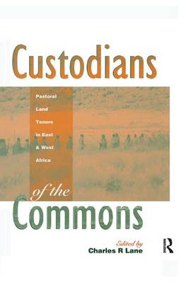 Custodians of the Commons: Pastoral Land Tenure in Africa (Hardback)