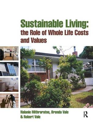 Sustainable Living: the Role of Whole Life Costs and Values (Hardback)