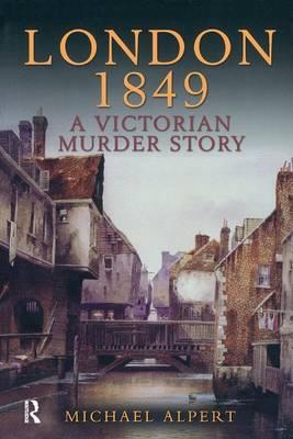 London 1849: A Victorian Murder Story (Hardback)
