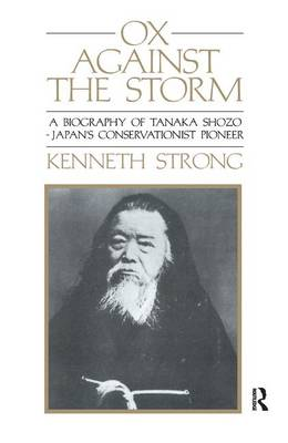Ox Against the Storm: A Biography of Tanaka Shozo: Japans Conservationist Pioneer (Hardback)