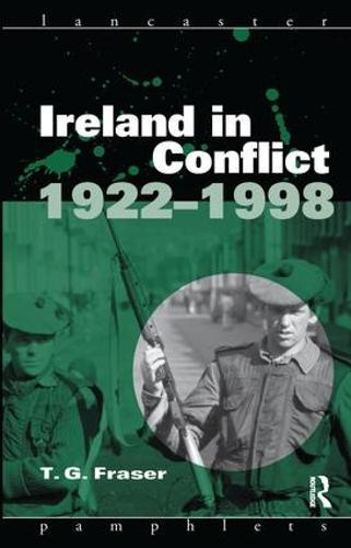 Ireland in Conflict 1922-1998 - Lancaster Pamphlets (Hardback)
