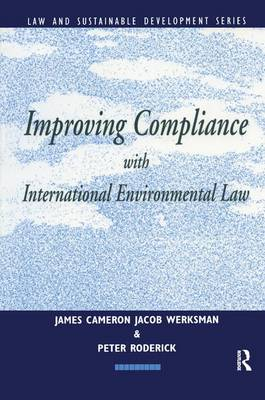 Improving Compliance with International Environmental Law - Earthscan Law and Sustainable Development (Hardback)