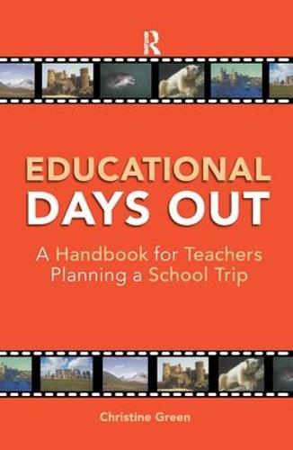 Educational Days Out: A Handbook for Teachers Planning a School Trip (Hardback)