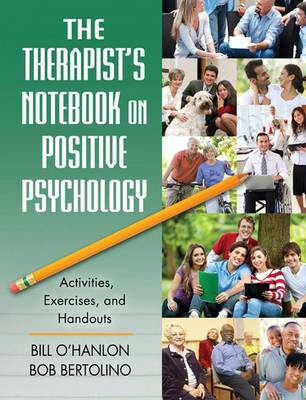 The Therapist's Notebook on Positive Psychology: Activities, Exercises, and Handouts (Hardback)