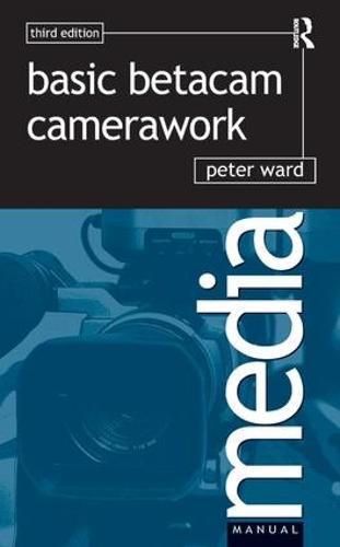 Basic Betacam Camerawork (Hardback)