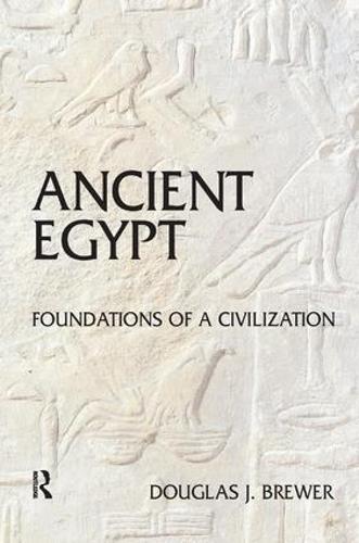 Ancient Egypt: Foundations of a Civilization (Hardback)