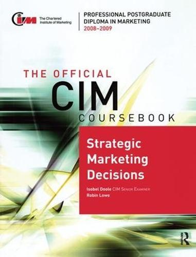 The Official CIM Coursebook: Strategic Marketing Decisions 2008-2009 (Hardback)